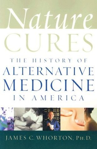 Nature Cures The History of Alternative Medicine in America  2004 edition cover