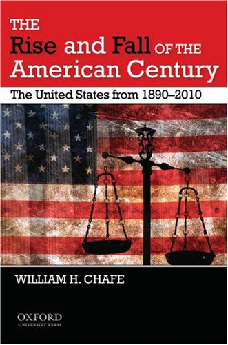 Rise and Fall of the American Century The United States From, 1890-2010  2009 edition cover