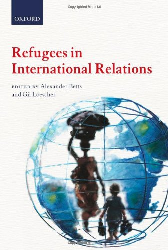 Refugees in International Relations   2010 9780199595624 Front Cover