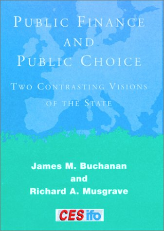 Public Finance and Public Choice Two Contrasting Visions of the State  1999 edition cover