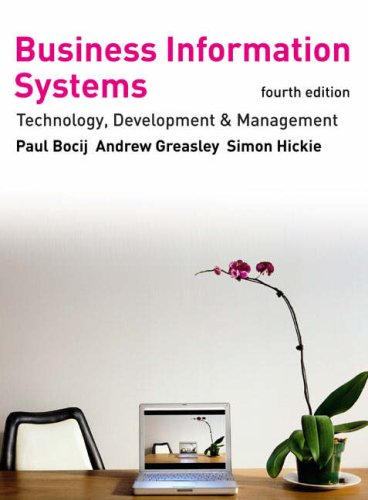Business Information Systems: Technology, Development & Management for the E-business  2009 9780273716624 Front Cover