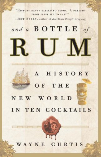 And a Bottle of Rum A History of the New World in Ten Cocktails N/A edition cover