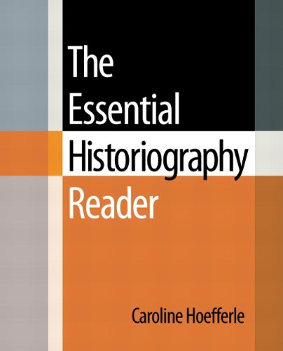 Essential Historiography Reader   2011 (Revised) edition cover