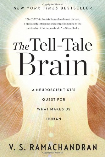 Tell-Tale Brain A Neuroscientist's Quest for What Makes Us Human  2012 edition cover