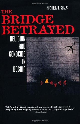 Bridge Betrayed Religion and Genocide in Bosnia  1998 edition cover
