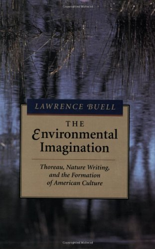 Environmental Imagination Thoreau, Nature Writing, and the Formation of American Culture  1995 edition cover