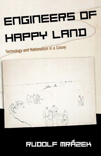 Engineers of Happy Land Technology and Nationalism in a Colony  2002 edition cover