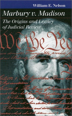 Marbury vs. Madison The Origins and Legacy of Judicial Review  2000 9780700610624 Front Cover