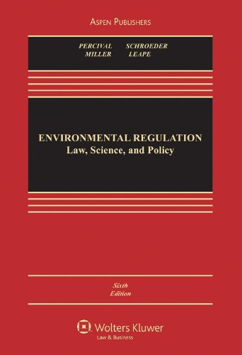 Environmental Regulation Law, Science, and Policy, Sixth Edition 6th 2009 (Revised) edition cover