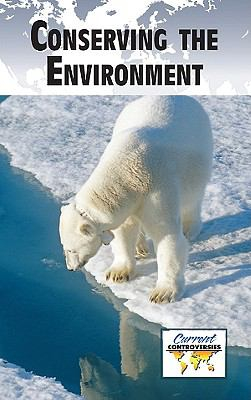 Conserving the Environment   2010 9780737746624 Front Cover