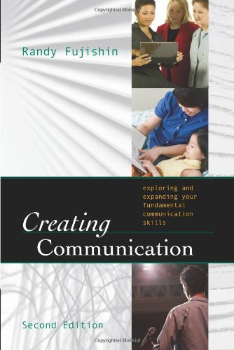 Creating Communication Exploring and Expanding Your Fundamental Communication Skills 2nd 2008 edition cover