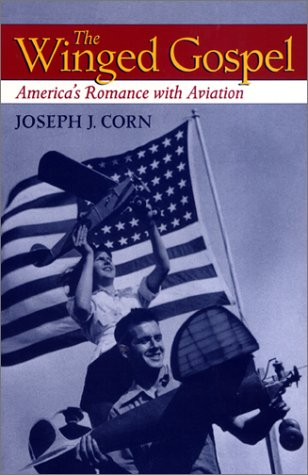 Winged Gospel America's Romance with Aviation  2002 (Reprint) edition cover