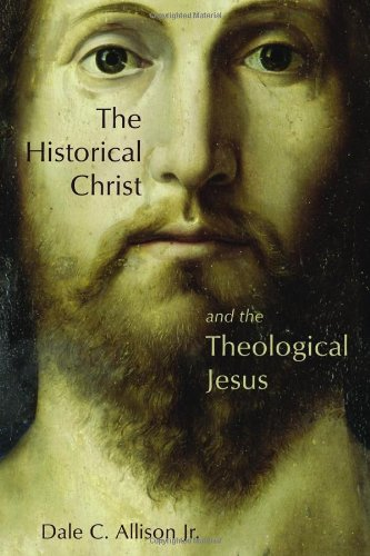 Historical Christ and the Theological Jesus   2009 edition cover