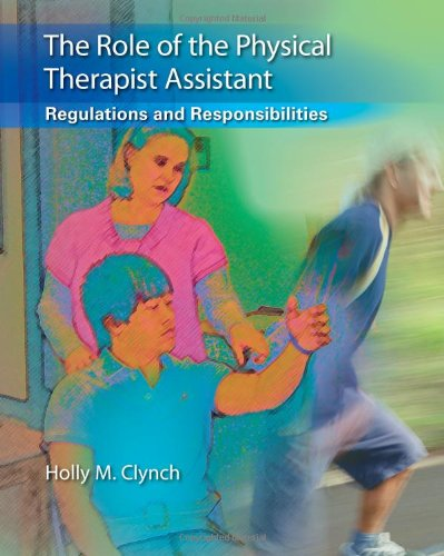 Role of the Physical Therapist Assistant Regulations and Responsibilities  2012 edition cover