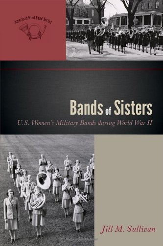 Bands of Sisters U. S. Women's Military Bands during World War II  2011 edition cover
