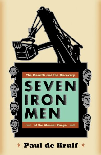 Seven Iron Men The Merritts and the Discovery of the Mesabi Range  2007 edition cover