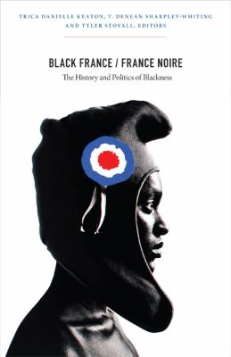 Black France/France Noire The History and Politics of Blackness  2012 edition cover
