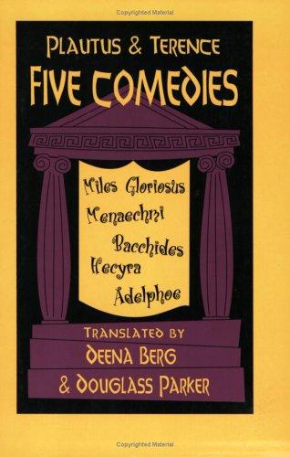 Five Comedies Bacchides, Menaechmi, Miles Gloriosus, Hecyra, and Adelphoe  1999 edition cover