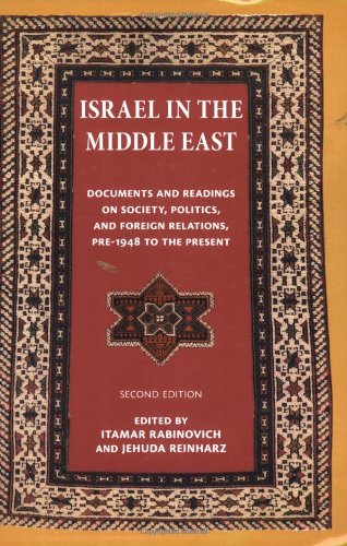 Israel in the Middle East Documents and Readings on Society, Politics, and Foreign Relations, Pre-1948 to the Present 2nd edition cover