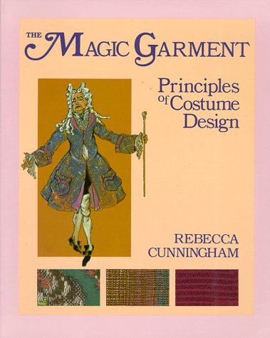 Magic Garment : Principles of Costume Design N/A 9780881337624 Front Cover