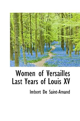 Women of Versailles Last Years of Louis Xv N/A edition cover