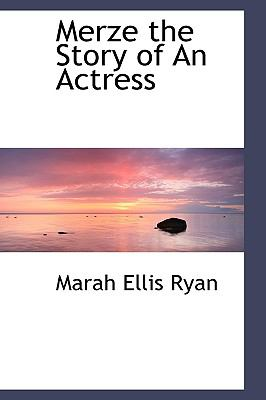 Merze the Story of an Actress N/A 9781115334624 Front Cover