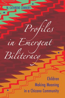 Profiles in Emergent Biliteracy Children Making Meaning in A Chicano Community  2011 9781433108624 Front Cover