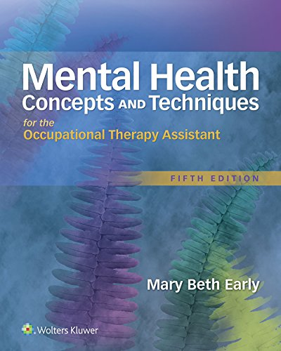 Mental Health Concepts and Techniques for the Occupational Therapy Assistant  5th 2017 (Revised) 9781496309624 Front Cover