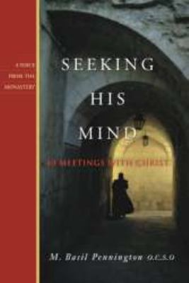 Seeking His Mind 40 Meetings with Christ N/A 9781557255624 Front Cover