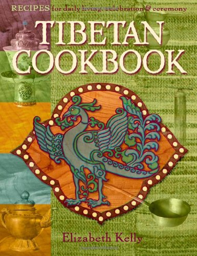 Tibetan Cooking Recipes for Daily Living, Celebration, and Ceremony  2007 9781559392624 Front Cover