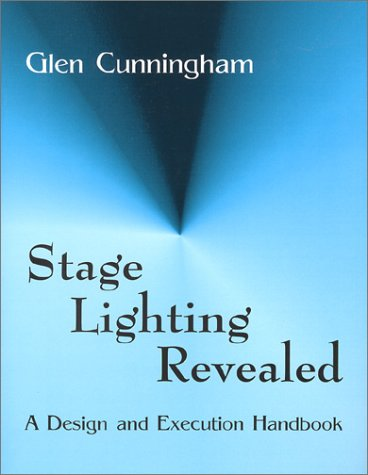 Stage Lighting Revealed A Design and Execution Handbook  1993 edition cover