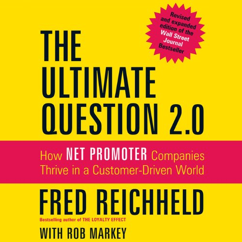 The Ultimate Question 2.0: How Net Promoter Companies Thrive in a Customer-driven World  2011 edition cover