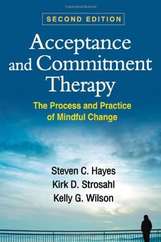 Acceptance and Commitment Therapy, Second Edition The Process and Practice of Mindful Change 2nd 2012 (Revised) edition cover