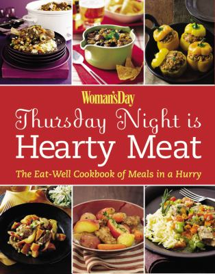 Thursday Night Is Hearty Meat The Eat-Well Cookbook of Meals in a Hurry  2009 9781933231624 Front Cover