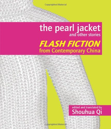 Pearl Jacket and Other Stories Flash Fiction from Contemporary China  2008 edition cover