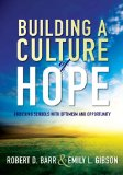 Building a Culture of Hope: Enriching Schools With Optimism and Opportunity  2013 edition cover