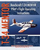 Beechcraft T-34 Mentor Pilot's Flight Operating Instructions  N/A 9781937684624 Front Cover