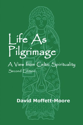 Life As Pilgrimage A View from Celtic Spirituality 2nd 2007 9781938434624 Front Cover