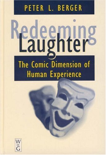 Redeeming Laughter The Comic Dimension of Human Experience  1997 edition cover