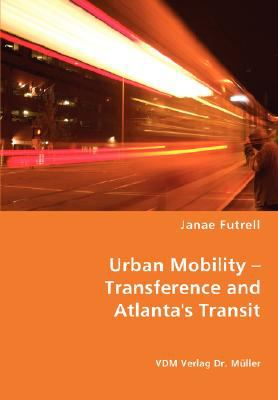 Urban Mobility - Transference and Atlanta's Transit N/A 9783836459624 Front Cover
