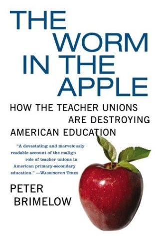 Worm in the Apple How the Teacher Unions Are Destroying American Education N/A 9780060096625 Front Cover