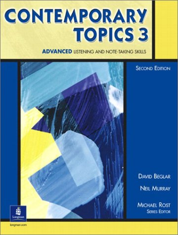 Contemporary Topics Advanced Listening and Note-Taking Skills 2nd 2002 9780130948625 Front Cover