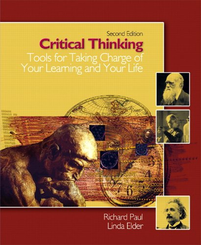 Critical Thinking Tools for Taking Charge of Your Learning and Your Life 2nd 2006 edition cover