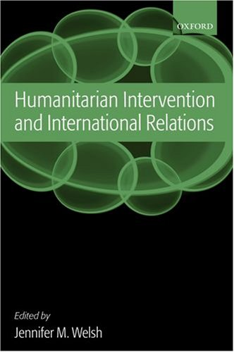 Humanitarian Intervention and International Relations   2006 9780199291625 Front Cover