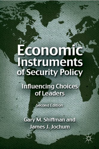 Economic Instruments of Security Policy Influencing Choices of Leaders 2nd 2011 (Revised) 9780230110625 Front Cover