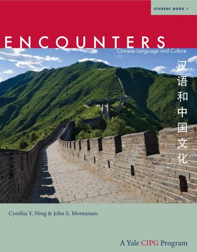Encounters Chinese Language and Culture  2011 9780300161625 Front Cover