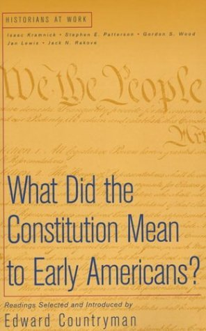 What Did the Constitution Mean to Early Americans?   1999 9780312182625 Front Cover