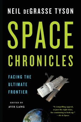 Space Chronicles Facing the Ultimate Frontier N/A edition cover