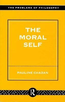 Moral Self   1998 9780415168625 Front Cover
