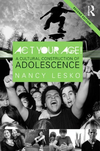 Act Your Age! A Cultural Construction of Adolescence 2nd 2012 (Revised) edition cover